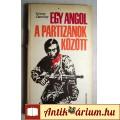 Eladó Egy Angol a Partizánok Között (George Dunning) 1976 (Életrajzi regény)