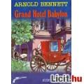 Arnold Bennett: GRAND HOTEL BABYLON