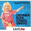 Bajzáth Ferencné: GYERMEKRUHA SZABÁS-VARRÁS