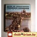 Eladó Guide de Conversation Francais-Hongrois (1974) 4kép+Tartalom :)