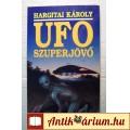 Eladó UFO Szuperjövő (Hargitai Károly) 1991 (5kép+tartalom) Paranormális