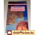 Eladó Irány Florida! (Mary Kelson) 1991 (5kép+Tartalom :) Romantikus regény