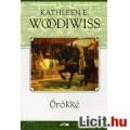 Eladó Kathleen E. Woodiwiss: Örökké - Vadonatúj!