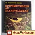 Eladó Építőművészek az Állatvilágban (Dr.Steinmann Henrik) 1978 (9kép+Tartal