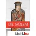 Eladó Dr. Gólem - Útmutató az orvostudományhoz