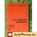 Eladó Let's Speak English IV * Csonka Margit * Tanuljunk nyelveket! * angol