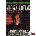 John Douglas Mark Olshaker: Megszállottak