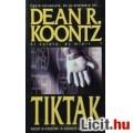 Eladó Dean R. Koontz: Tiktak