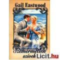 Eladó Gail Eastwood: Szemérmetlen szívek