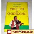 Eladó A Magyarnóta Ügy, avagy Miből Lett a Cserebogár ? (1990) (5kép+Tart.)