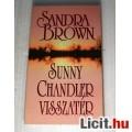 Eladó Sunny Chandler Visszatér (Sandra Brown) 2004 (5kép+tartalom)