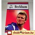 Eladó Az Igazi Beckham (Dénes Tamás-Mácsik Viktor) 2003 (7kép+Tart) Életrajz