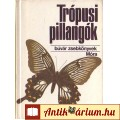 Eladó Mészáros Zoltán: TRÓPUSI PILLANGÓK (Búvár zsebkönyvek)