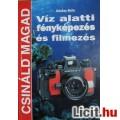 Eladó Víz alatti fényképezés és filmezés (Csináld magad)