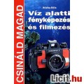 Víz alatti fényképezés és filmezés (Csináld magad)