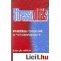 Eladó Stresszoldás - Praktikus tanácsok a mindennapokra