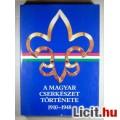 Eladó A Magyar Cserkészet Története 1910-1948 (Gergely Ferenc) 1989 4képpel
