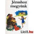 Eladó Jézushoz megyünk