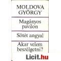 Eladó Moldova György: MAGÁNYOS PAVILON-SÖTÉT ANGYAL-AKAR VELEM BESZÉLGETNI?