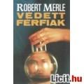 Eladó Robert Merle: Védett férfiak