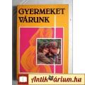 Eladó Gyermeket Várunk (Dr.Rákóczi István) 1992 (6kép+tartalom)