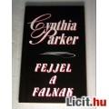 Eladó Fejjel a Falnak (Cynthia Parker) 2002 (5kép+tartalom) Romantikus