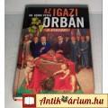 Eladó Az Igazi Orbán a Viktor 2. (Dr.Kende Péter) 2006 (5képpel) Életrajz