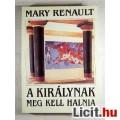 Eladó A Királynak Meg Kell Halnia (Mary Renault) 1992 (3kép+Tartalom :)