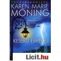 Eladó Karen Marie Moning: Keserű ébredés - Tündérkrónikák 1. kötet