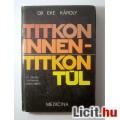 Eladó Titkon Innen-Titkon Túl (Dr. Eke Károly) 1978 (4kép+Tartalom :)