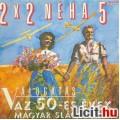 Eladó 2x2 NÉHA 5 -Válogatás az 50-es évek magyar slágereiből (LP)