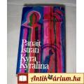 Kyra Kyralina (4 regény) (Panait Istrati) 1981 (7kép+Tartalom :)