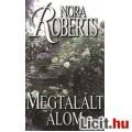 Eladó Nora Roberts: Megtalált álom