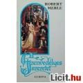 Robert Merle: Szenvedélyes szeretet - Francia história 5.