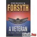 Eladó Frederick Forsyth: A veterán és más történetek