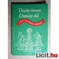 Eladó Tiszán Innen, Dunán Túl 150 Magyar Népdal (1984) 5kép+tartalom