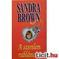 Eladó Sandra Brown: A szerelem rabláncán