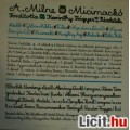 Részletek A. MILNE MICIMACKÓ c. könyvéből - KLASSZIKUS FELDOLGOZÁS!!!