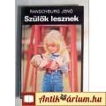 Eladó Szülők Lesznek (Ranschburg Jenő) 1979 (Pszichológia) 5kép+tartalom