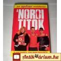 Eladó A Norbi Titok (Schobert Norbert) 2004 (6kép+Tartalom :) Szakkönyv