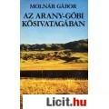 Eladó Molnár Gábor: Az Arany-Góbi kősivatagában