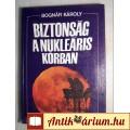 Eladó Biztonság a Nukleáris Korban (Bognár Károly) 1985 (Hadtörténet)