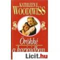 Eladó Kathleen E. Woodiwiss: ÖRÖKKÉ A KARJAIDBAN