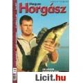 Eladó MAGYAR HORGÁSZ 2006. LX. évfolyam 1-12. szám (TELJES ÉVFOLYAM!)