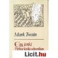Eladó Mark Twain: EGY JENKI ARTHUR KIRÁLY UDVARÁBAN