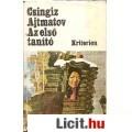 Eladó Csingiz Ajtmatov: AZ ELSŐ TANÍTÓ (Kisregények)