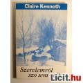 Szerelemről Szó Sem Volt (Claire Kenneth) 1990 (3kép+Tartalom :)