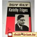 Eladó Így Élt - Karinthy Frigyes (Levendel Júlia) 1979 (5kép+Tartalom :)