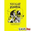 Eladó Csepella Olivér - Nyugat + zombik képregény könyv - Új állapotú magyar képregény