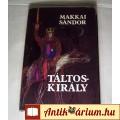Táltoskirály (Makkai Sándor) 1980 (7kép+Tartalom :) Történelmi regény